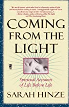 Coming From The Light by Sarah Hinze
