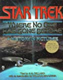 J.M. Dillard: Star Trek: Where No One Has Gone Before (A History in Pictures)