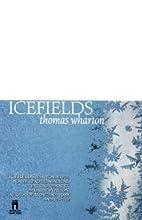 Icefields by Thomas Wharton