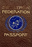 Dillard, J.M.: Star Trek Federation Passport: A Mini Travel Guide & Star Trek Passport