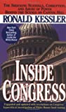 Ronald Kessler: Inside Congress - The Shocking Scandals, Corruption, And Abuse of Power Behind The Scences on Capital Hill