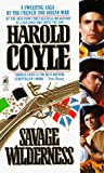 Coyle, Harold: Savage Wilderness