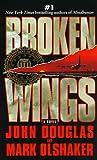 Douglas, John E.; Olshaker, Mark: Broken Wings