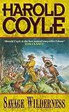 Coyle, Harold: Savage Wilderness