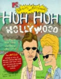 Judge, Mike: Huh Huh for Hollywood: MTVS Beavis and Butthead