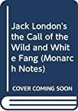 London, Jack: Jack London&#39;s the Call of the Wild and White Fang