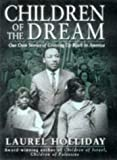 Holliday, Laurel: Children of the Dream: Our Own Stories Growing Up Black in America
