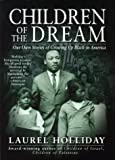 Holliday, Laurel: Children of the Dream: Our Own Stories of Growing Up Black in America (Children of Conflict (PB))