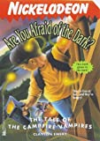Emery, Clayton: The TALE OF THE CAMPFIRE VAMPIRES ARE YOU AFRAID OF THE DARK 14