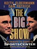 Olbermann, Keith: The Big Show : A Tribute to ESPN's SportsCenter