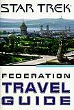 Friedman, Michael Jan: The Federation Travel Guide