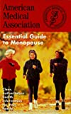 Perry, Angela: The American Medical Association Essential Guide to Menopause