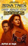 Dafydd Ab Hugh: The Liberated: Rebels Trilogy, Book 3 (Star Trek: Deep Space Nine, No. 26)