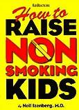 Preiss, Byron: How to Raise Non Smoking Kids