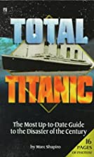 Total Titanic by Marc Shapiro