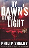 Shelby, Philip: By Dawn's Early Light: A Novel