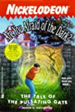 Gallagher, Diana G.: The TALE OF THE PULSATING GATE ARE YOU AFRAID OF THE DARK 18