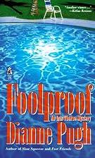 Foolproof by Dianne G. Pugh