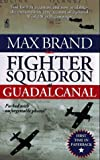 Brand, Max: Fighter Squadron at Guadalcanal