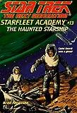 Ferguson, Brad: The Haunted Starship  (Star Trek: The Next Generation: Starfleet Academy, No 13)