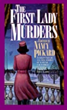 The First Lady Murders by Nancy Pickard