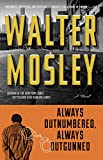 Mosley, Walter: Always Outnumbered, Always Outgunned