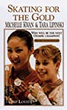 Lovitt, Chip: Skating for the Gold : Michelle Kwan and Tara Lipinski