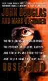 Douglas, John E.: Obsession: The FBI's Legendary Profiler Probes the Psyches of Killers, Rapists, and Stalkers and Their Victims and Tells How to Fight Back