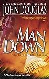 Douglas, John: Man Down: A Broken Wings Thriller (Broken Wing Thriller)