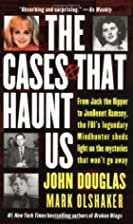 The Cases That Haunt Us by John Douglas