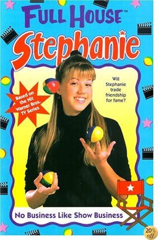 No Business Like Show Business (Full House: Stephanie)