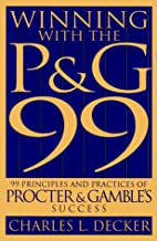 Winning with the P&G 99: 99 Principles and…