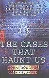 Douglas, John: The Cases That Haunt Us