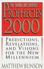 Prophecies 2000 : predictions, revelations,…