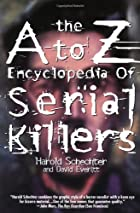 The A to Z Encyclopedia of Serial Killers by…