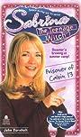 Prisoner of Cabin 13 (Sabrina The Teenage Witch #11) - John Vornholt