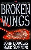 Douglas, John: Broken Wings