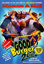 GOOD BURGER 2 GO: NICKELODEON by Steve…