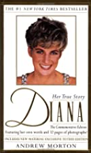 Diana : her true story by Andrew Morton