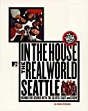 Solomon, James: In the House: Mtv&#39;s the Real World  Seattle
