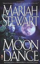 Moon Dance by Mariah Stewart