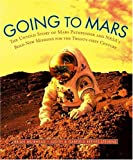 Reeves-Stevens, Judith: Going to Mars: The Stories Of The People Behind NASA's Mars Missions Past, Present, and Future