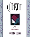 Bunson, Matthew: The Complete Christie: An Agatha Christie Encyclopedia