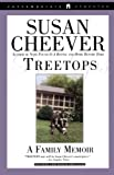 Cheever, Susan: Treetops: A Memoir About Raising Wonderful Children in an Imperfect World