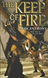 Mark Anthony: The Keep of Fire (Last Rune)