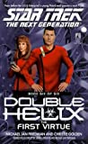 Friedman, Michael Jan: The First Virtue (Star Trek the Next Generation: Double Helix, Book 6)
