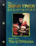 D. C. Fontana: The Startrek Scriptbooks Book One: The Q Chronicles (Startrek the Next Generation)