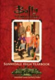 Golden, Christopher: The Sunnydale High Yearbook Buffy the Vampire Slayer
