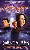 Christie Golden: Ghost Dance (Star Trek Voyager, No 20, Dark Matters Book Two of Three)