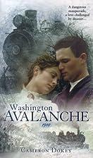 Washington Avalanche, 1910 by Cameron Dokey